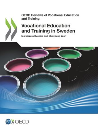 OECD Reviews of Vocational Education and Training: Vocational Education and Training in Sweden: