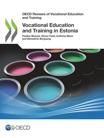 OECD Reviews of Vocational Education and Training: Vocational Education and Training in Estonia: