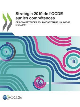 : Stratégie 2019 de l'OCDE sur les compétences: Des compétences pour construire un avenir meilleur