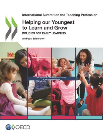 International Summit on the Teaching Profession: Helping our Youngest to Learn and Grow: Policies for Early Learning